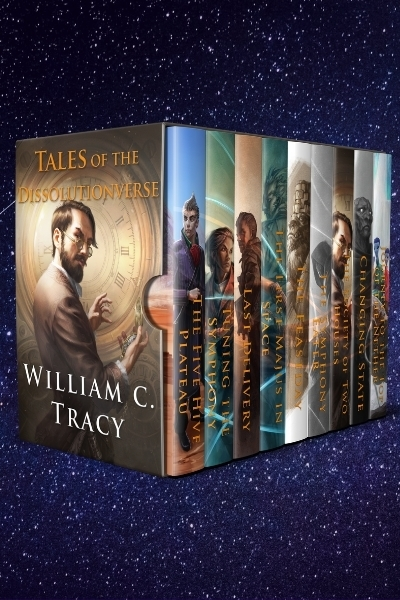 Tales of the Dissolutionverse by William C. Tracy