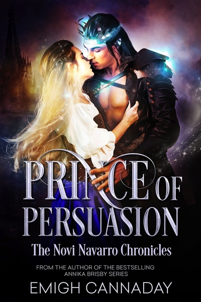 Prince of Persuasion by Emigh Cannaday