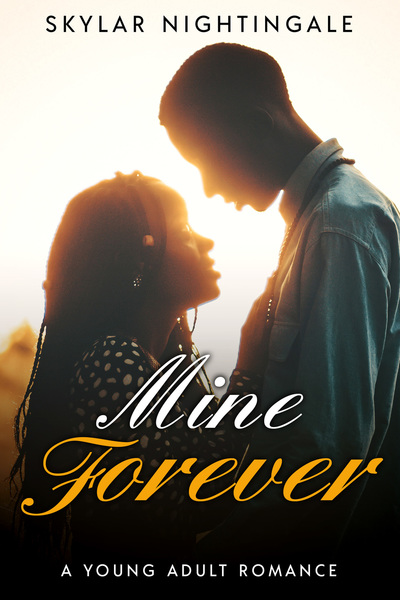Mine Forever: A Young Adult Romance by Skylar Nightingale
