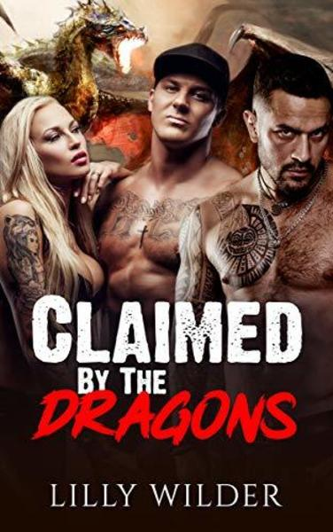 Claimed By The Dragons by Lilly Wilder