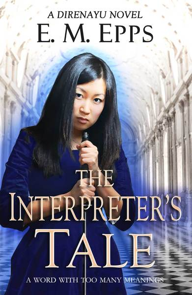 The Interpreter's Tale: A Word With Too Many Meanings by E. M. Epps