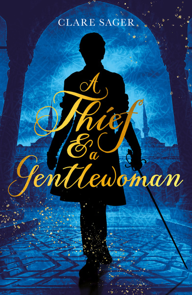 A Thief & a Gentlewoman - Sample by Clare Sager
