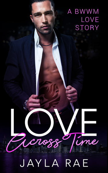 Love Across Time by Jayla Rae