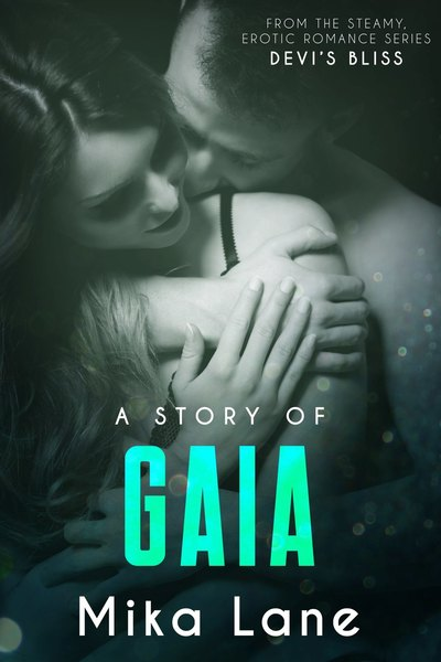 A Story of Gaia by Mika Lane by Mika Lane