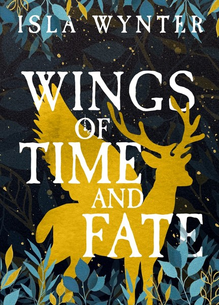 Wings of Time and Fate by Isla Wynter
