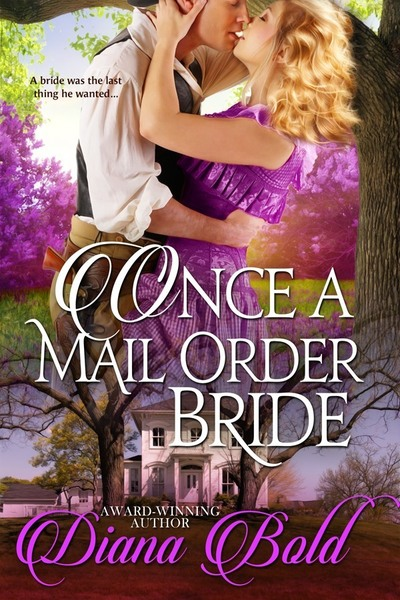 Once A Mailorder Bride by Diana Bold