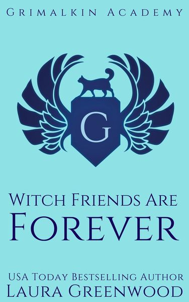 Witch Friends Are Forever Grimalkin Academy Kittens Catacombs Laura Greenwood Free