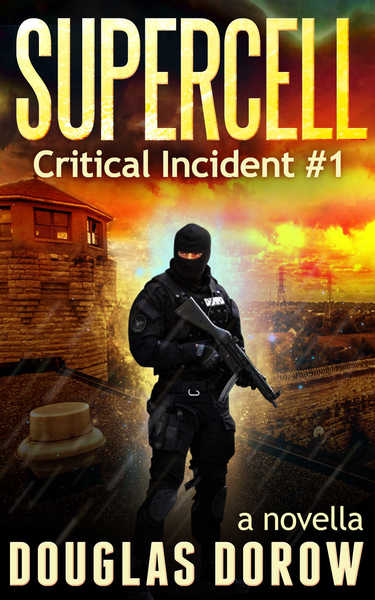 SuperCell - Critical Incident #1 (a novella) by Douglas Dorow