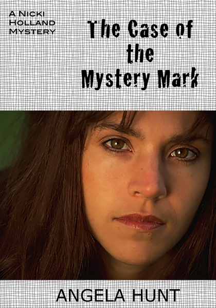 The Case of the Mystery Mark by Angela Hunt