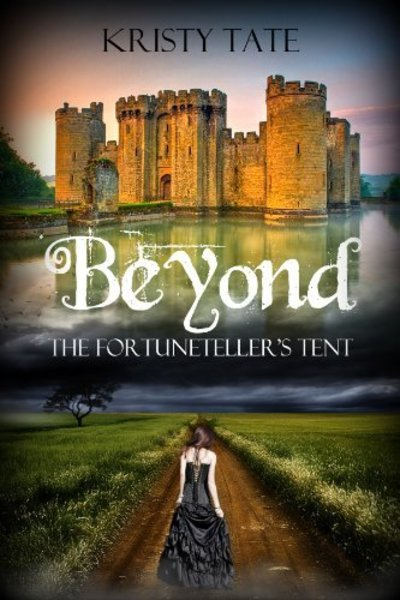 Beyond the Fortuneteller's Tent by Kristy Tate