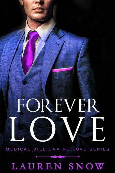 Forever Love Medical Billionaires Love Series Book 5 by Lauren Snow