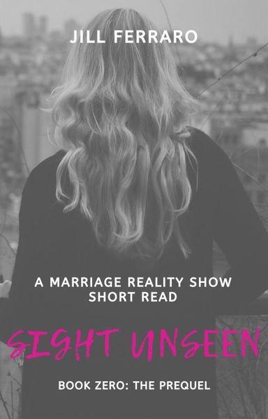 Sight Unseen: Book Zero-The Prequel by Jill Ferraro