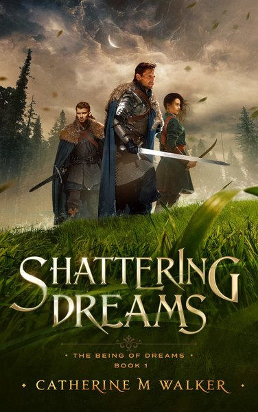 Shattering Dreams by Catherine M Walker