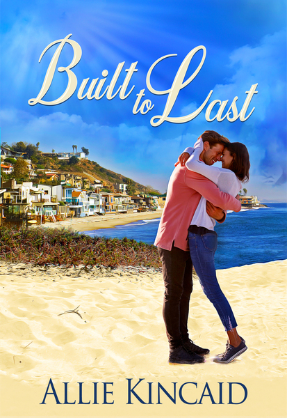 Built to Last by Allie Kincaid