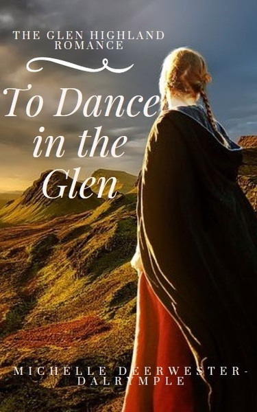 To Dance in the Glen by Michelle Deerwester-Dalrymple