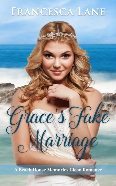 Grace's Fake Marriage by Francesca Lane