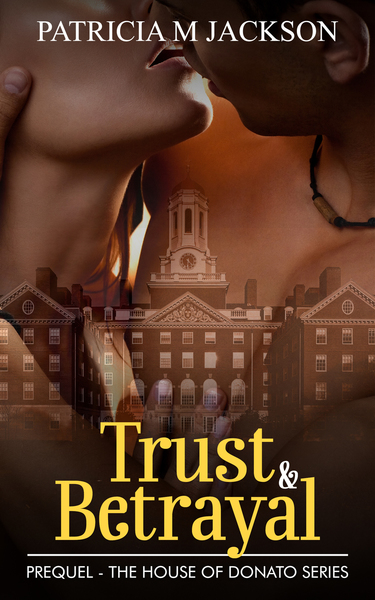 Trust & Betrayal by Patricia M Jackson