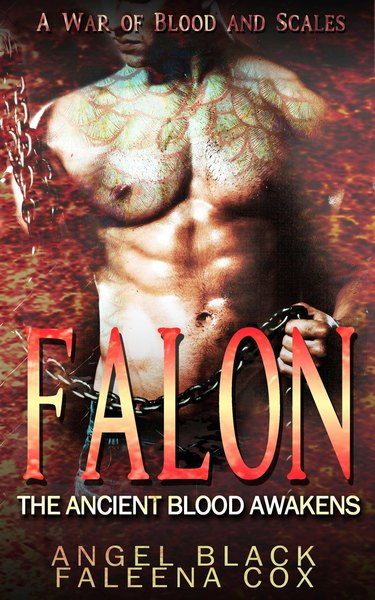 Falon: The Ancient Blood Awakens (A War of Blood & Scales) by Angel Black