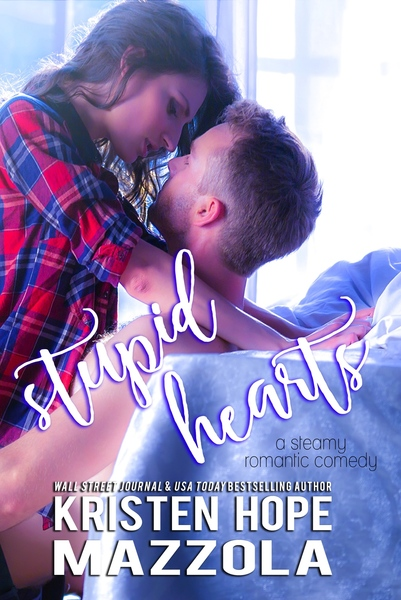 Stupid Hearts by Kristen Hope Mazzola