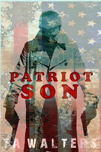 Patriot Son by T.A. Walters