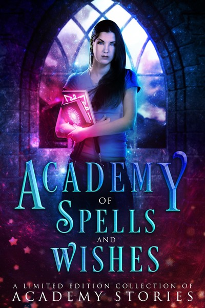 Academy of Spells And Wishes by Laura Greenwood