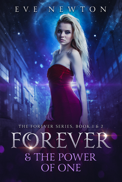 Forever & The Power of One: The Forever Series, Book 1 & 2: A Paranormal Reverse Harem by Eve Newton