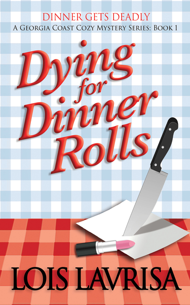 Dying for Dinner Rolls by Lois Lavrisa