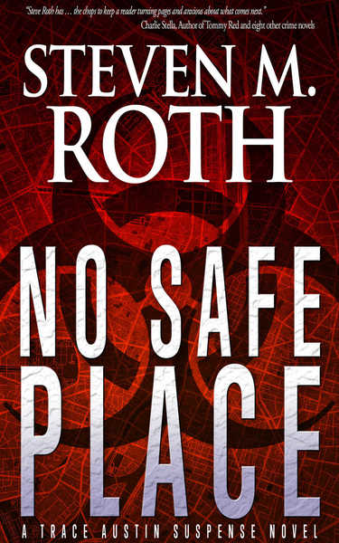 NO SAFE PLACE by Steven M. Roth