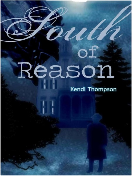 South of Reason by Kendi Thompson