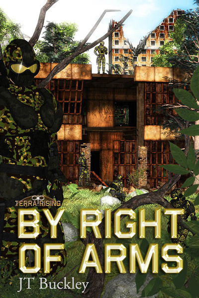 By Right of Arms by J. T. Buckley
