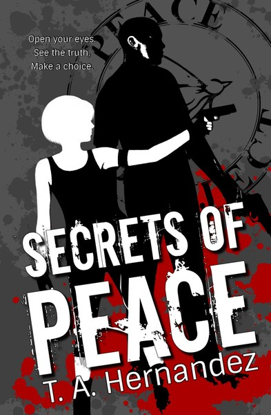 Secrets of PEACE by T. A. Hernandez