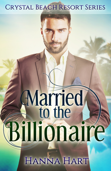 Married To The Billionaire by Hanna Hart