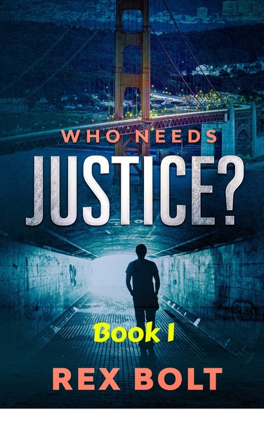 Who Needs Justice? by Rex Bolt