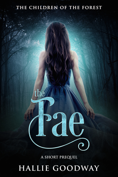 The Fae: A Short Prequel by Hallie Goodway