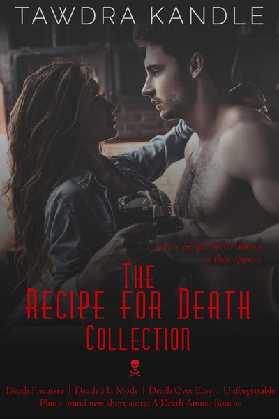 The Recipe for Death Collection I by Tawdra T Kandle