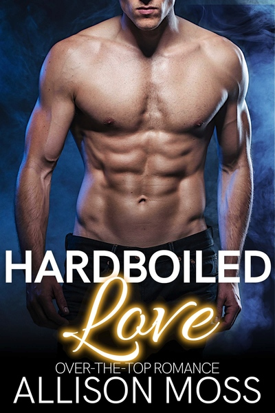 Hardboiled Love by Allison Moss