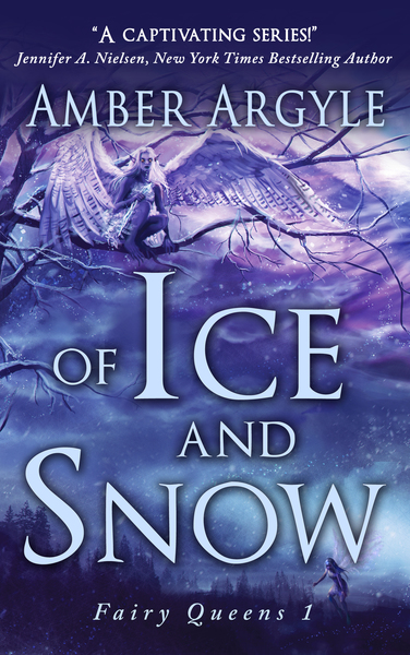 Of Ice and Snow by Amber Argyle