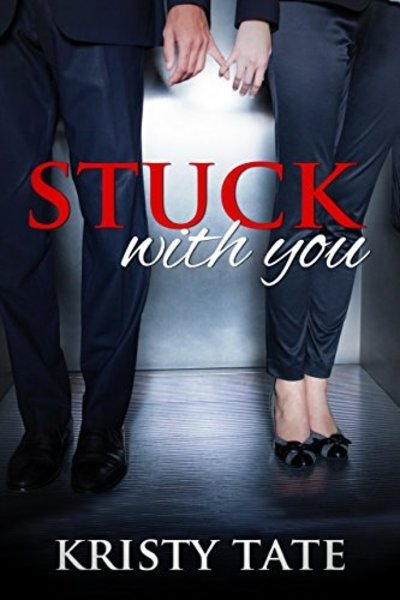 Stuck With You by Kristy Tate