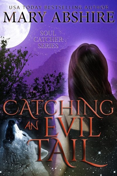 Catching An Evil Tail (Soul Catcher, 2) by Mary Abshire