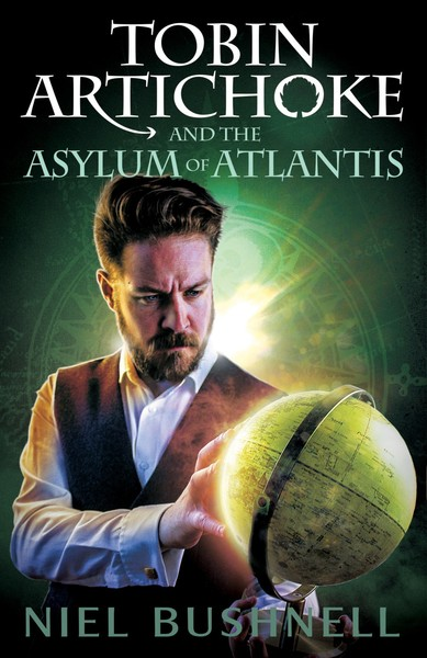 Tobin Artichoke and the Asylum of Atlantis by Niel Bushnell
