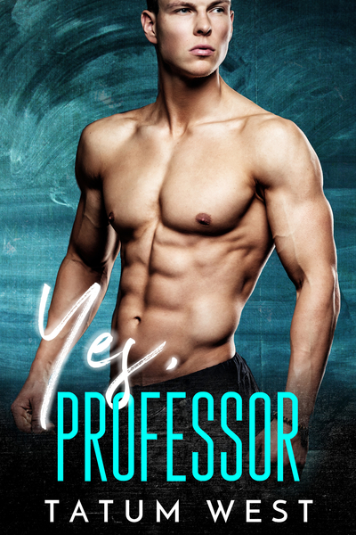 Yes, Professor by Tatum West