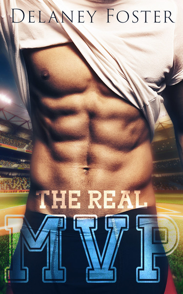 The Real MVP by Delaney Foster