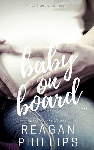 Baby on Board by Reagan Phillips