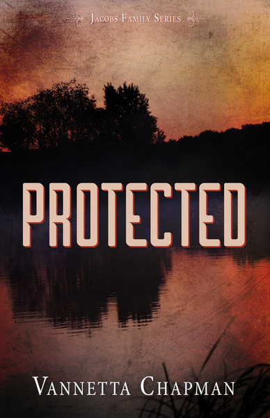 Protected by Vannetta Chapman