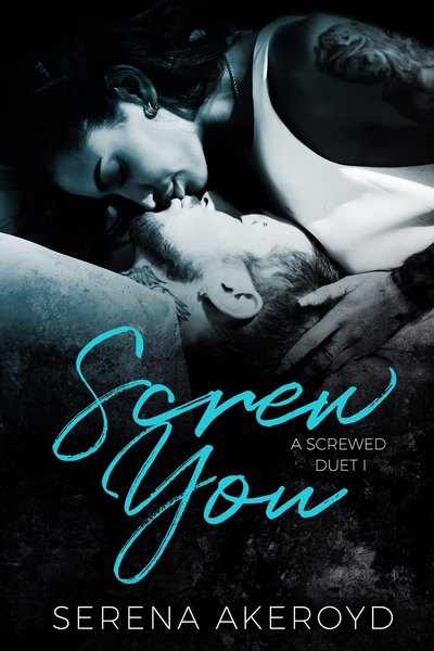 Screw You by Serena Akeroyd