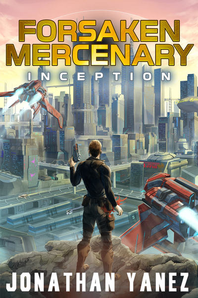 Forsaken Mercenary: Inception by Jonathan Yanez