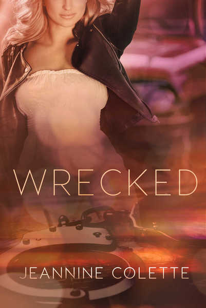 Wrecked by Jeannine Colette