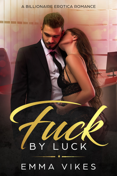 Fuck By Luck by Emma Vikes