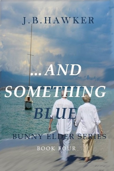 ...and Something Blue by J.B. Hawker