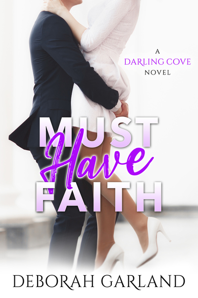 Must Have Faith by Debortah Garland